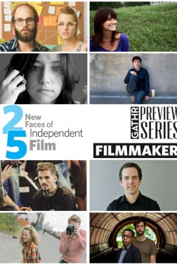 "Filmmaker Magazine's ""25 New Faces of Independent Film"" - Gathr Special Preview"